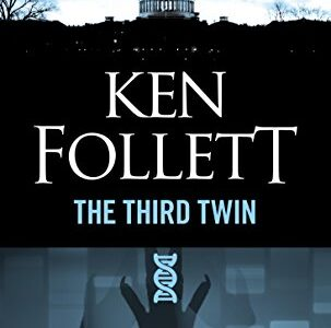 Third Twin: A Novel of Suspense | Ken Follett