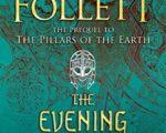 The Evening and the Morning | Ken Follett